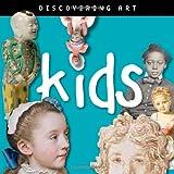 Discovering Art Kids, John Harris and Catherine Lorenz, 0892369523