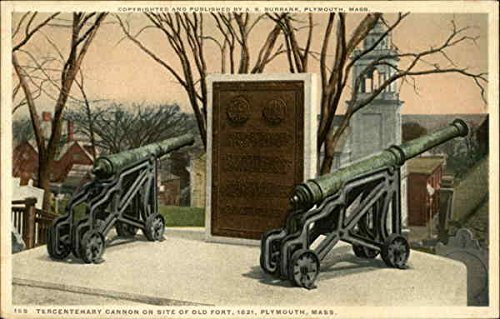 Tercentenary Cannon on Site of Old Fort Plymouth, Massachusetts Original Vintage Postcard