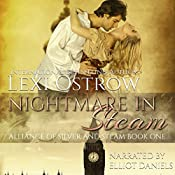 Nightmare in Steam: Alliance of Silver and Steam, Book 1 | Lexi Ostrow