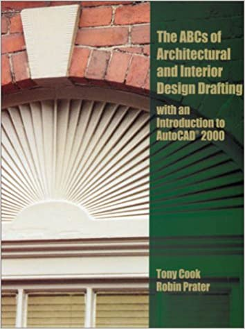 ABCs Of Architectural And Interior Design Drafting With An Introduction To AutoCAD 2000 Tony Cook Robin Prater 8580000602388 Amazon Books