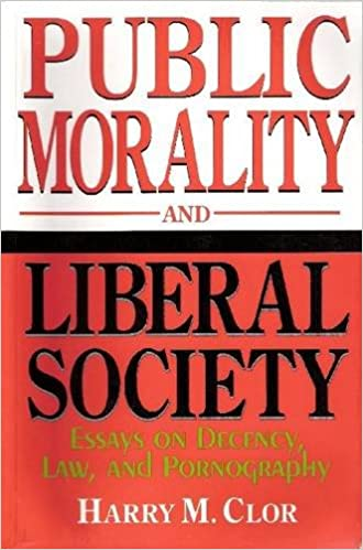 High School Essays Amazoncom Public Morality And Liberal Society Essays On Decency Law  And Pornography  Harry M Clor Books English Essay Short Story also Business Communication Essay Amazoncom Public Morality And Liberal Society Essays On Decency  Buy Essay Papers