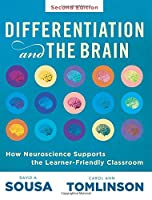 Differentiation and the Brain: How Neuroscience Supports the Learner-Friendly Classroom (Use Brain-Based Learning and Neuroeducation to Differentiate Instruction)