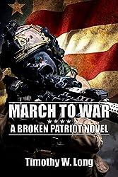MARCH TO WAR: A Dystopian Thriller Series (Broken Patriot Book 2)