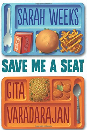 Save Me a Seat: Weeks, Sarah, Gita Varadarajan: 9780545846608: Amazon.com:  Books