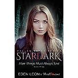 Stardark - How Things Must Always End (Book 3) / Fallen Stars: Supernatural Thriller Series (Fiction Romance Series)