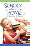 School Is Where Home Is: 180 Devotions for Homeschool Parents