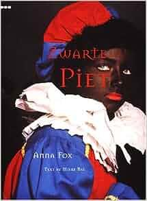 Zwarte Piet by Anna Fox (1999-08-02): Anna Fox;Mieke. Bal