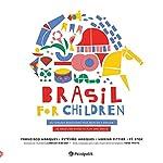 Brasil for Children. 30 Canções Brasileiras Para Brincar e Dançar: 30 canções brasileiras para brincar e dançar / 30...
