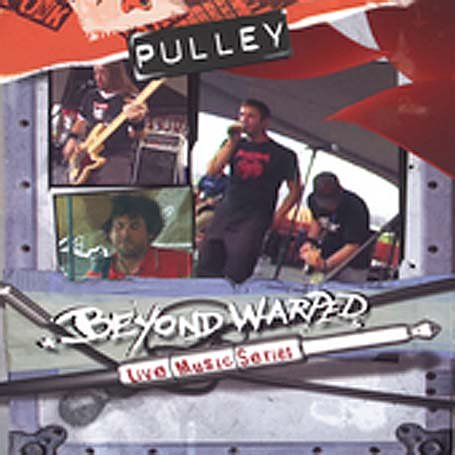Pulley: Beyond Warped Live Music Series (2005) by Immergent