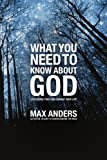 What You Need to Know about... God: A Study Guide, Max Anders, 1418546038