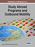 Handbook of Research on Study Abroad Programs and Outbound Mobility (Advances in Higher Education and Professional Development)