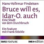 Bruce will es, Idar-O. auch: Eine Stadt vor dem Durchbruch | Hans-Volkmar Findeisen