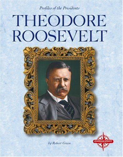 Theodore Roosevelt (Profiles of the Presidents)