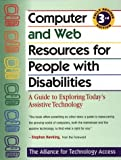 Computer Resources for People with Disabilities : A Guide to Exploring Today's Assistive Technology, Alliance for Technology Access Staff, 089793301X