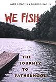 We Fish, Jack L. Daniel and Omari C. Daniel, 0822958910