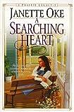 A Searching Heart, Janette Oke, 0764221396