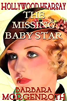 Hollywood Hearsay 1: The Missing Baby Star by [Morgenroth, Barbara]