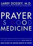 Prayer Is Good Medicine, Larry Dossey, 0062514237