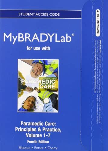 NEW MyLab BRADY without Pearson eText -- Access Card -- for Paramedic Care: Principles & Practice, Volumes 1-7