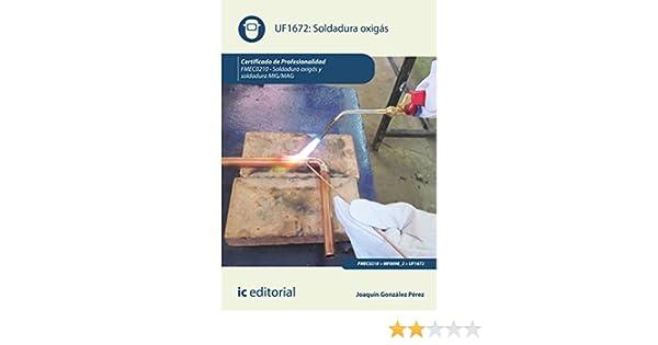 Soldadura oxigás. FMEC0210 eBook: Joaquín González Pérez: Amazon.es ...
