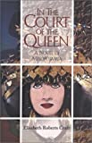 In the Court of the Queen, Elisabeth R. Craft, 0910155429