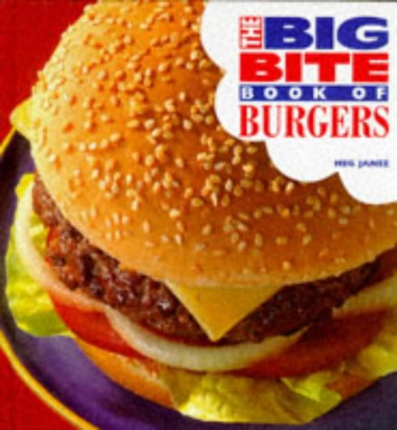 (Big Bite Book of Burgers (The Big Bite Series))