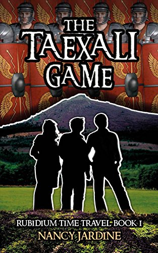 The Taexali Game - A Time Travel Historical Adventure (Rubidium Time Travel Series Book 1)