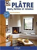 Plâtre, murs, formes et volumes