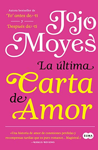 La última carta de amor / The Last Letter from Your Lover (Spanish Edition)