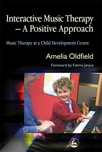 Interactive Music Therapy - A Positive Approach: Music Therapy at a Child Development Centre