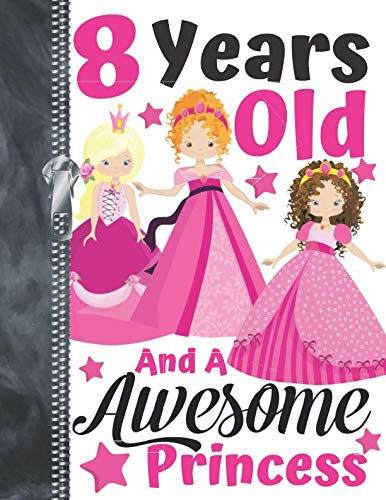 8 Years Old And A Awesome Princess: Best Friends Doodling & Drawing Art Book Sketchbook For Girls
