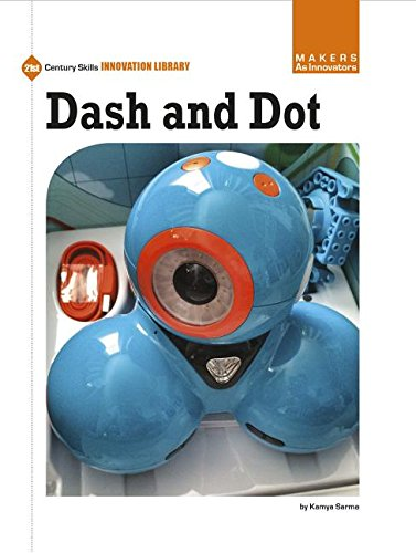 Dash and Dot (21st Century Skills Innovation Library: Makers As Innovators)
