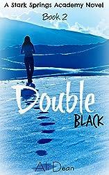 Double Black (Stark Springs Academy Book 2)