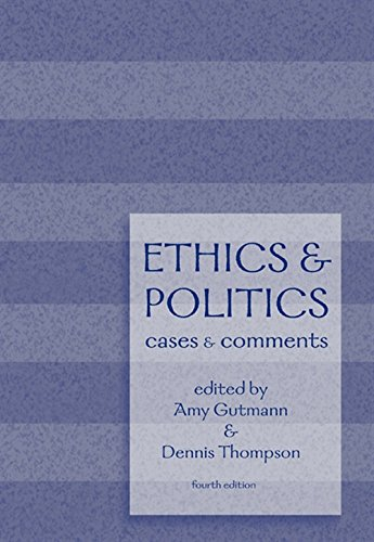 Ethics and Politics: Cases and C...