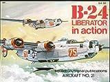 B-24 in Action, Steve Birdsall, 0897470206
