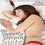 My Sweetly Sleeping Sister: Sleep Sex Fantasies | Riley Rourke