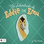 The Adventures of Eddie the Emu | Terri Martin