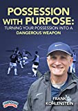 Possession with Purpose: Turning Your Possession into a Dangerous Weapon