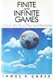 Finite and Infinite Games, James P. Carse, 0029059801