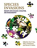 Species Invasions: Insights into Ecology, Evolution, and Biogeography