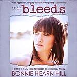 If It Bleeds | Bonnie Hearn Hill