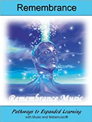 Remembrance: Pathways to Expanded Learning with Music and Metamusic® (Consciousness Series)