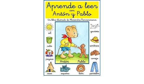 Amazon.com: Aprende a leer con Antón y Pablo - Un libro infantil con pictogramas y tipografía escolar. (Spanish Edition) eBook: Alexandra Dannenmann, ...