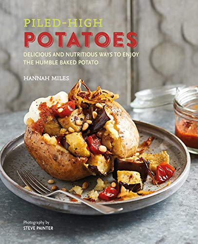 Jacket Hannah (Piled-high Potatoes: Delicious and nutritious ways to enjoy the humble baked potato)