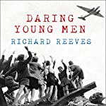 Daring Young Men: The Heroism and Triumph of the Berlin Airlift - June 1948-May 1949 | Richard Reeves
