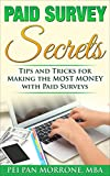 Paid Survey Secrets: How To Get Paid $100 Per Survey? Earn FREE Cash TODAY with Ease and the Peace of Mind! With No Prior Experience! (Build Riches With No Money)