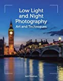 Low-Light and Night Photography: Art and Techniques