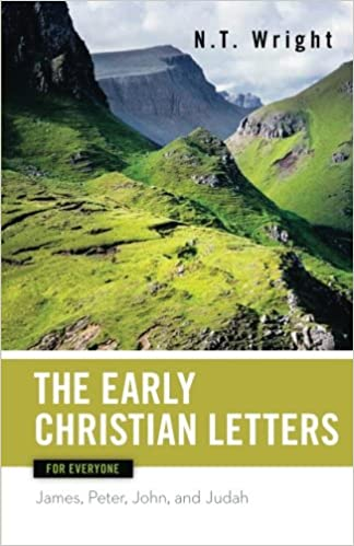 early christian letters for everyone the new testament for everyone n t wright 9780664227982 amazoncom books