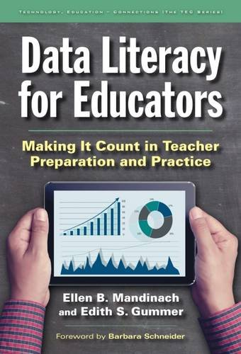 Data Literacy for Educators: Making It Count in Teacher Preparation and Practice (Technology, Education--Connections (Tec) Series Education,) (Technology, Education - Connections (The Tec))