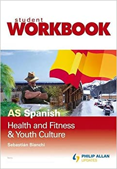 AS Spanish: Health and Fitness and Youth Culture Workbook Single Copy